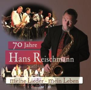 70 Jahre Hans Reischmann - mein Leben, meine Musik