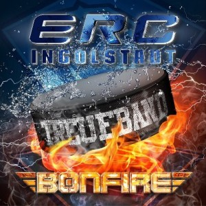 BONFIRE - ERC Ingolstadt - Treueband with Harry Reischmann