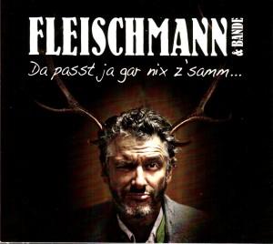 Fleischmann & Band - Da passt ja gar nix z'samm...