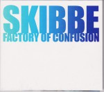 Skibbe factory of confusion album